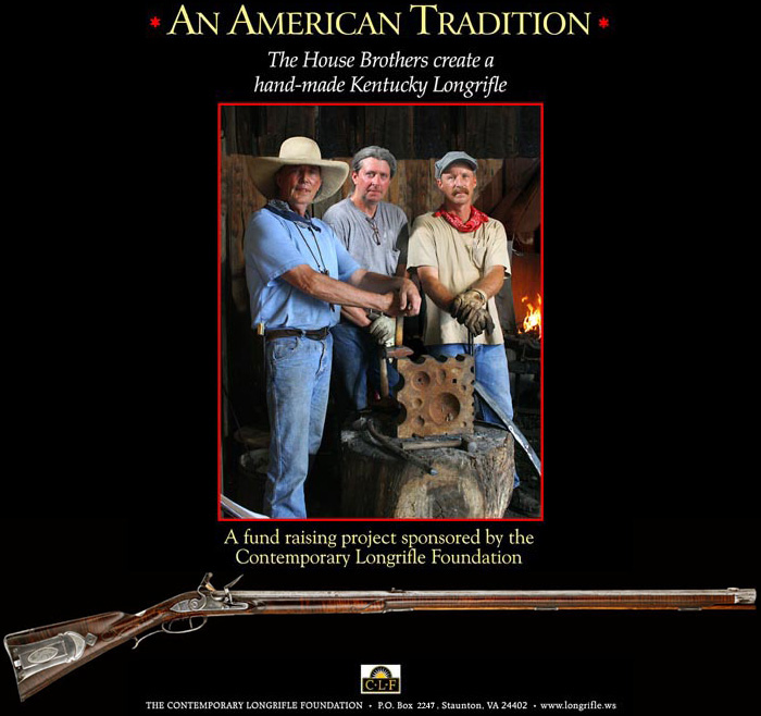 An American Tradition - The House Brothers create a hand-made Kentucky Longrifle. Click Here to Enter